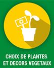 Choix de plantes et decors végétaux